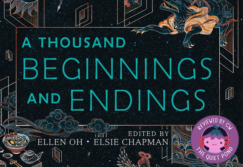 Text: A THOUSAND BEGINNINGS AND ENDINGS edited by Ellen Oh, Elsie Chapman.