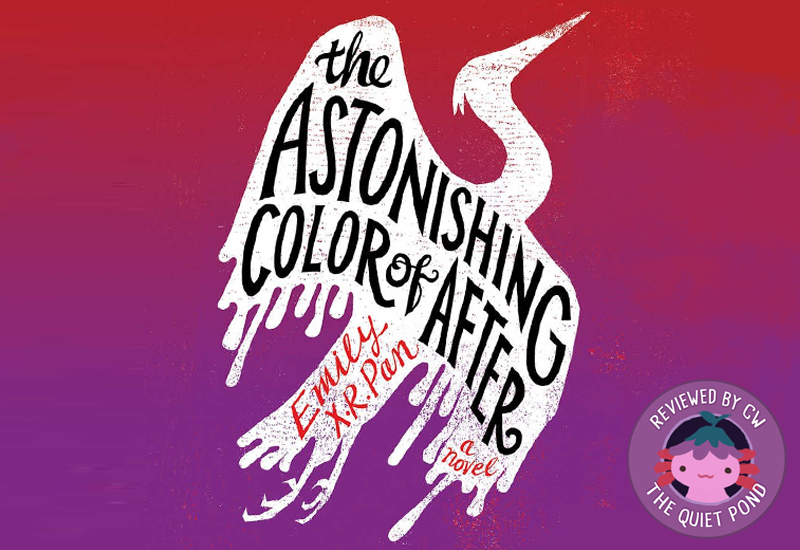 A white bird against a red-purple background, with the text THE ASTONISHING COLOR OF AFTER, Emily X.R. Pan, a novel in its center.