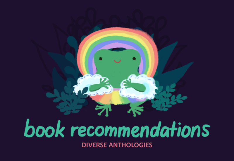 Gen the green toad, wearing a big rainbow costume, cloud sleeves, and a rainbow skirt. Text says: BOOK RECOMMENDATIONS, Diverse Anthologies