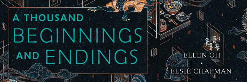 A THOUSAND BEGINNINGS AND ENDINGS edited by Ellen Oh and Elsie Chapman; a dark background with intricate drawings of cloud, an Asian feast, spirits dancing in a circle.