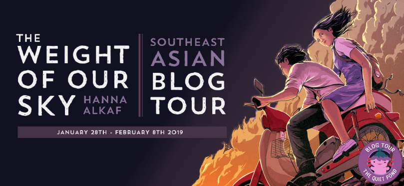 White block reads 'The Weight of Our Sky, Hanna Alkaf, South-east Asian Blog Tour. January 28th - February 8th 2019. On the right is an image of a Malay female teen wearing a blue pinafore over a white tshirt on a moped, driven by a Chinese male teen wearing a white shirt and black slacks, with fire and smoke in the background.