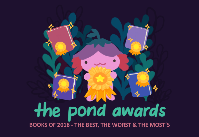 TEXT: The Pond Awards: Books of 2018 - The Best, The Worst, and the Most's. Image: Xiaolong the pink axolotl wearing an upside down flower hat holds up a golden award ribbon, with books with sparkles around them and ribbons floating around her.