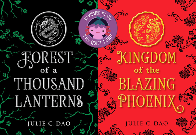 TEXT: Forest of a Thousand Lanterns, Julie C. Dao (left); Kingdom of the Blazing Phoenix, Julie Dao (right)