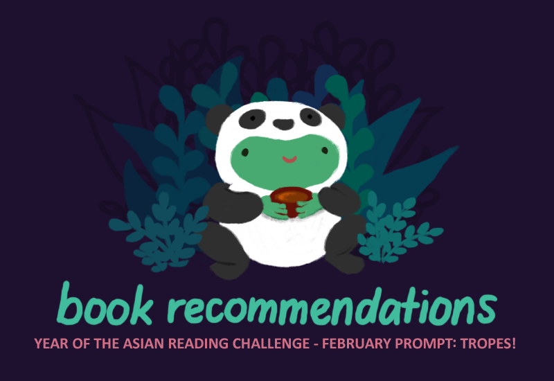 Varian the green toad wearing a panda onesie, holding a red cup of tea. Text underneaht: BOOK RECOMMENDATIONS: Year of the Asian reading challenge; February Prompt: Tropes!