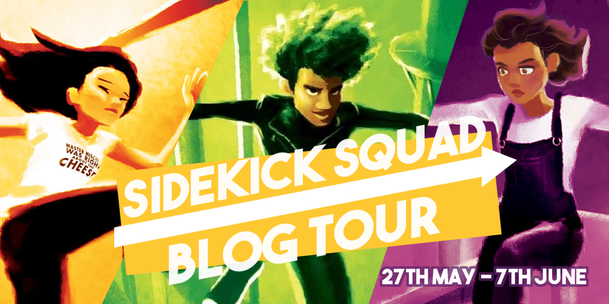 SIDEKICK SQUAD BLOG TOUR - 27th may to 7th june