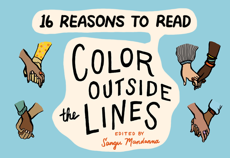 TEXT: 16 Reasons to read Color Outside the Lines, edited by Sangu Mandanna. Hands of different skin tones holding each other frame the text.