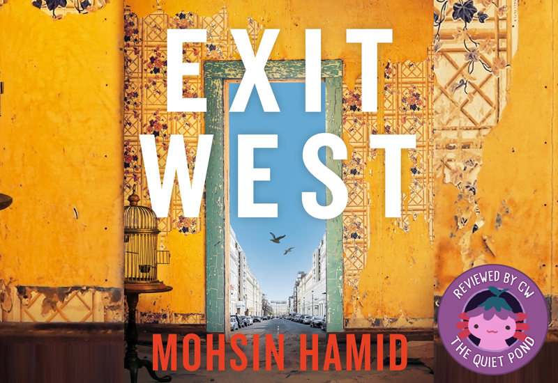 Text: EXIT WEST by Mohsin Hamid. Image: Yellow, stained, and fraying wallpaper on a wall, with a door into a European street with blue skies.