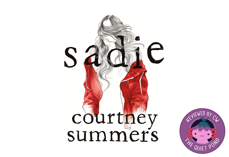 Text: Sadie by Courtney Summers. Background image is of a girl wearing a red hoodie, her hair wind-swept and covering her face.