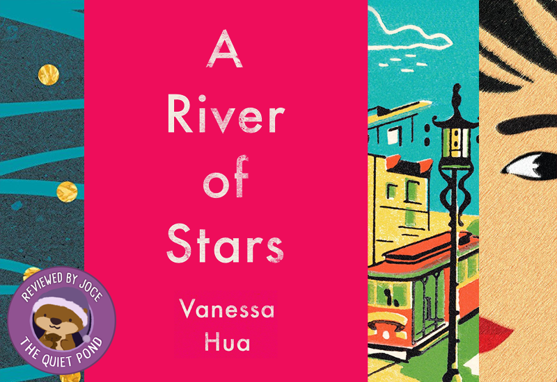 Text: A River of Stars by Vanessa Hua.