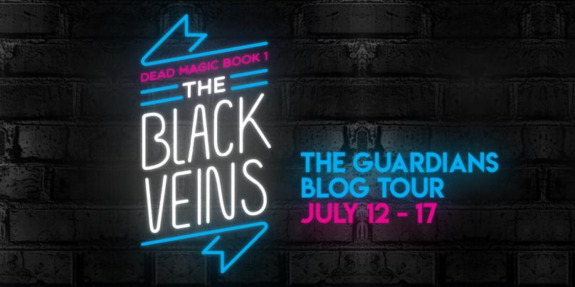 Text reads: Dead Magic Book 1: THE BLACK VEINS. The Guardians Blog Tour July 12 - 17
