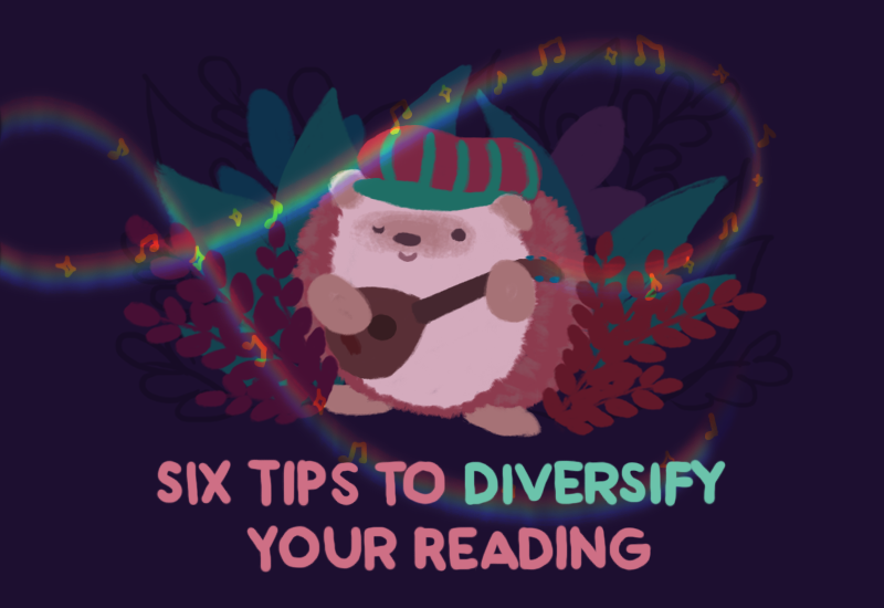 Text: Six Tips to Diversify Your Reading. Image: Amina the Hedgehog, playing her lute, with rainbow-coloured magic swirling around her with music notes.