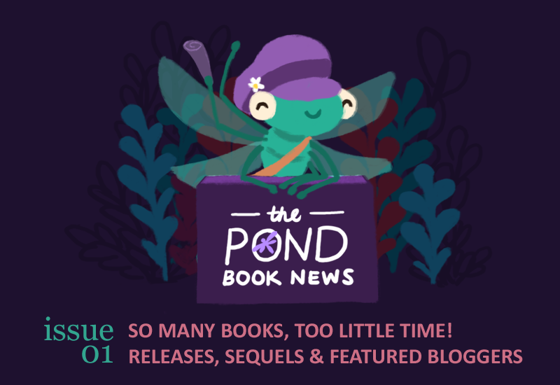 Text: The Pond Book News. Issue 01: So many books, too little time! Releases, sequels, and featured bloggers.
