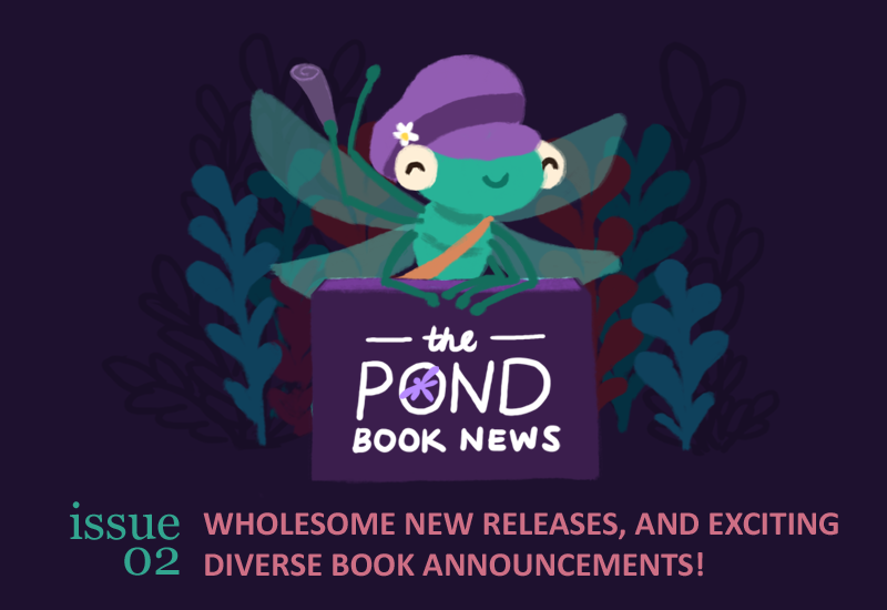 Text: The Pond Book News. Issue 02: So many books, too little time! Releases, sequels, and featured bloggers.