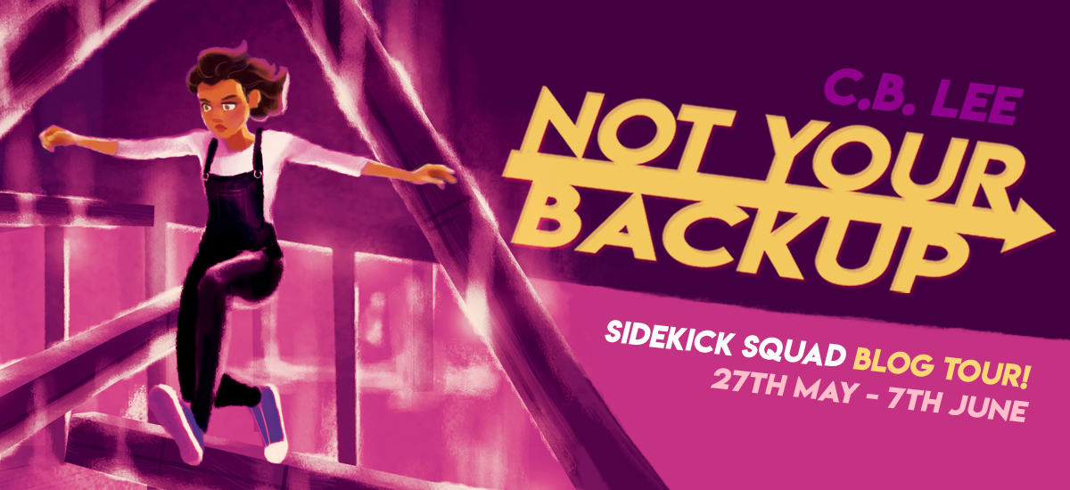 Text: C.B. Lee, Not Your Backup; Sidekick Squad Blog Tour! 27th May - 7th May. Image: A brown teen with short dark brown hair in mid-jump.