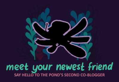 Text: Meet your newest friend, say hello the pond's second co-blogger! image: a silhouette with a winged insect.