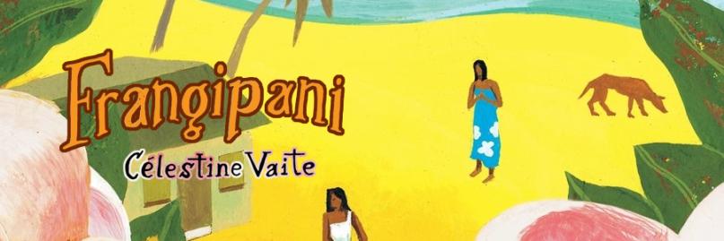 Text: Frangipani, Celestine Vaite