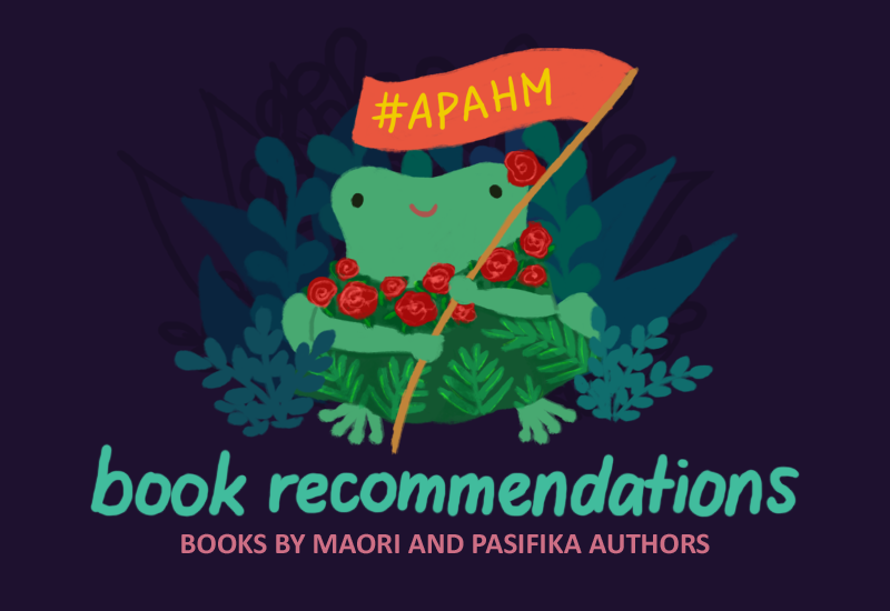 Text: Book recommendations; books by Pasifika authors. Image: Varian the toad, wearing a dress with leaves and red flowers. Varian is holding a flag with the letters #APAHM.