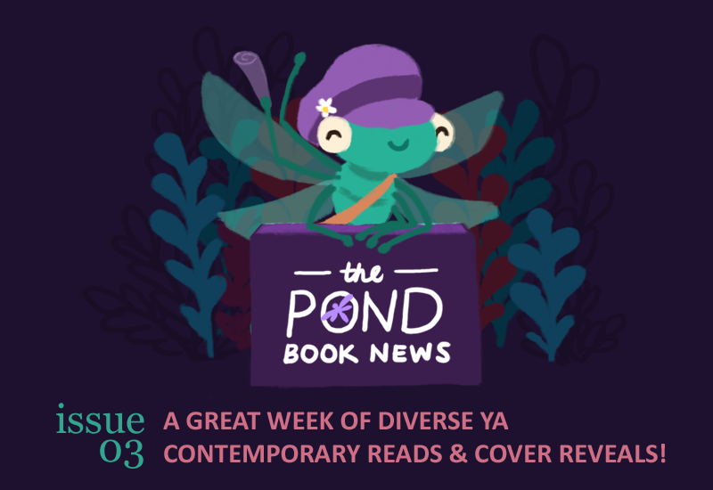 Image: Stella the dragonfly, wearing a newsy cap, behind a stand that says, 'The Pond Book News'. Text: The Pond Book News. Issue 03: A great week of diverse YA contemporary reads and cover reveals.