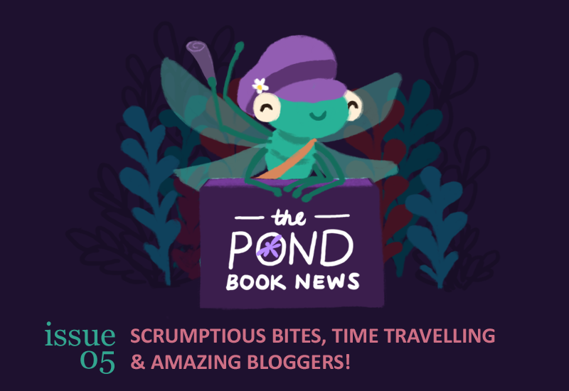 Text: The Pond Book News; Issue 05. Scrumptious bites, time travelling, and amazing bloggers! Image: An illustration of Stella the dragonfly, wearing a newsy cap, behind a stand and holding up a roll of newspaper.