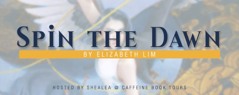 Spin the Dawn by Elizabeth Lim. Hosted by Shealea @ Caffeine Book Tours.