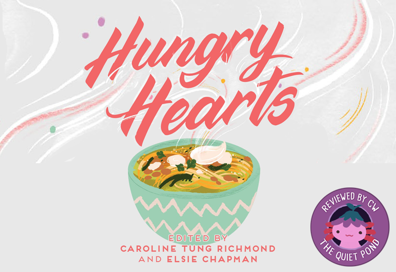 Text: Hungry Hearts, Edited by Caroline Tung Richmond and Elsie Chapman. Image: A bowl of noodles, with steam rising above it.