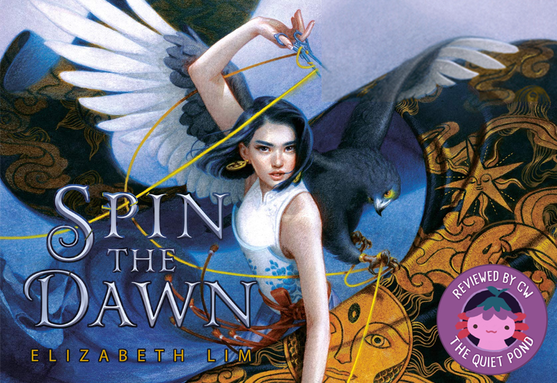 Text: Spin the Dawn, Elizabeth Lim. Image: A girl with short shoulder-length hair, holds a pair of scissors that is intertwined with golden thread. A hawk flies behind her.