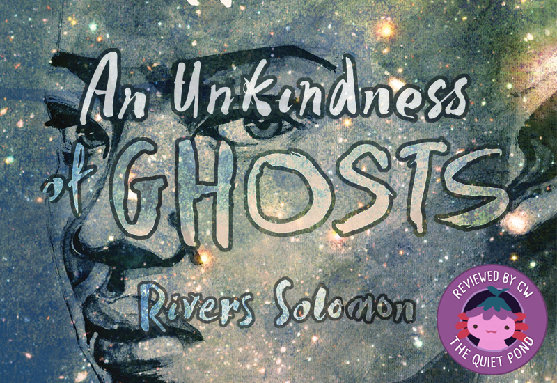 An Unkindness of Ghosts, River Solomon.