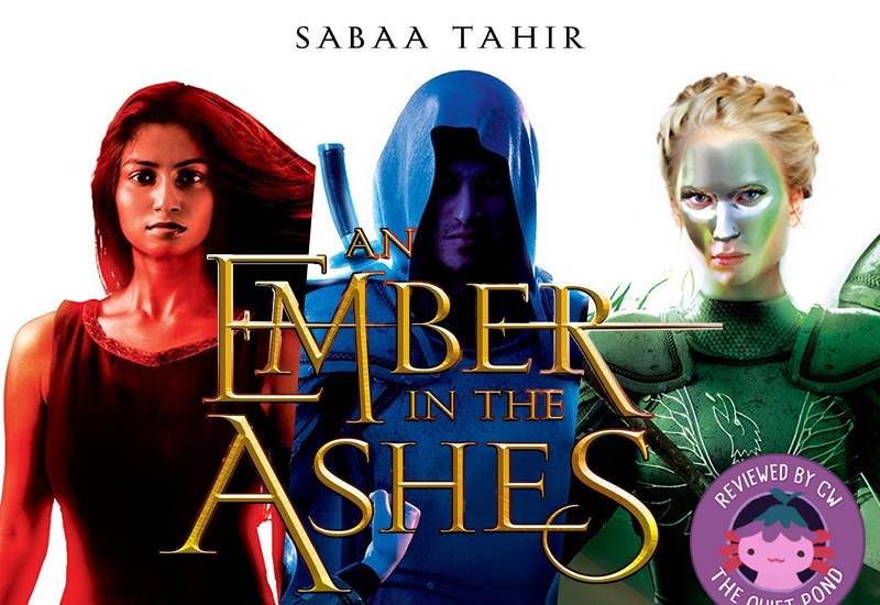 Text: An Ember in the Ashes, Sabaa Tahir.