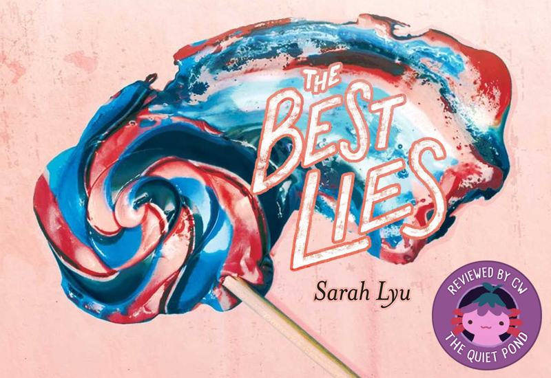 Text: The Best Lies, Sarah Lyu. Image: A blue and pink lollipop, smeared against a pink surface.