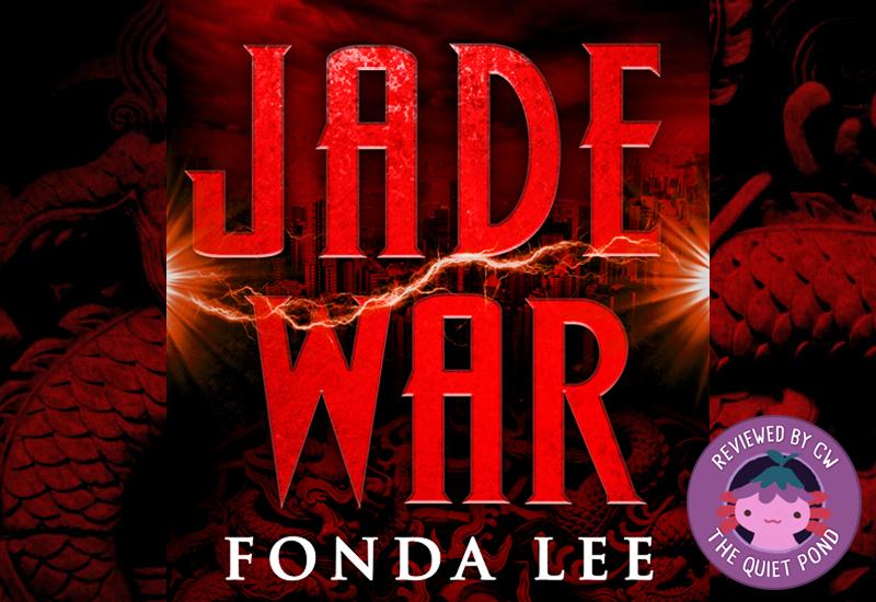 Review: Jade War, by Fonda Lee