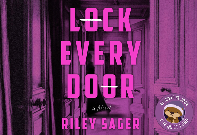 Text: Lock Every Door. A Novel. Riley Sager. Image: A silhouette of a woman entering a door.