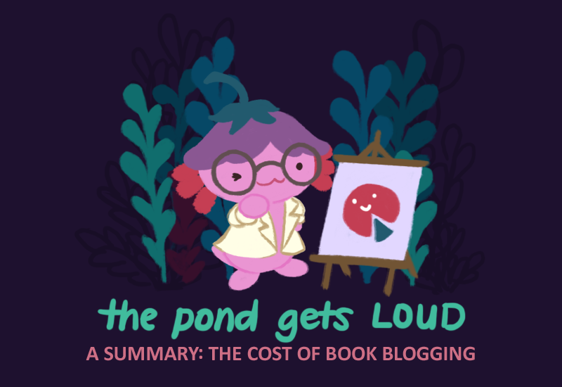 The Pond Gets Loud: A Summary: The Cost of Book Blogging. An illustration of Xiaolong wearing a lab coat and glasses, winking, standing next to a pie chart on an easel.