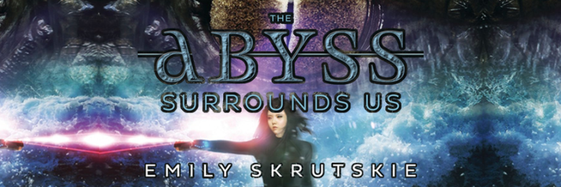 The Abyss Surrounds Us, Emily Skrutskie
