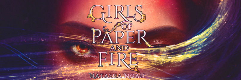 Girls of Paper and Fire, Natasha Ngan.