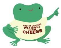 An illustration of Varian the toad wearing a shirt that reads 'Master Mischief was right about the cheese'