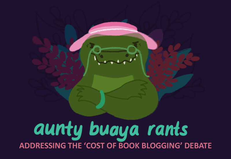 rant cost of book blogging aunty buaya