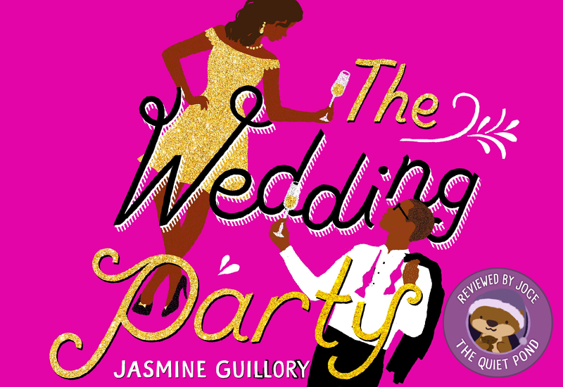 The Wedding Party. Jasmine Guillory. A badge at the bottom-left that says, 'Reviewed by Joce, The Quiet Pond'. In the centre is a image of Cuddle, the otter wearing a pajama hat.