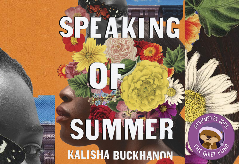 Speaking of Summer by Kalisha Buckhanon. A badge at the bottom-left that says, 'Reviewed by Joce, The Quiet Pond'. In the centre is a image of Cuddle wearing a pajama hat.