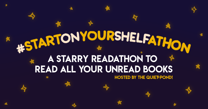 # Start On Your Shelf a-thon, a starry readathon to read all your unread books - hosted by the quiet pond