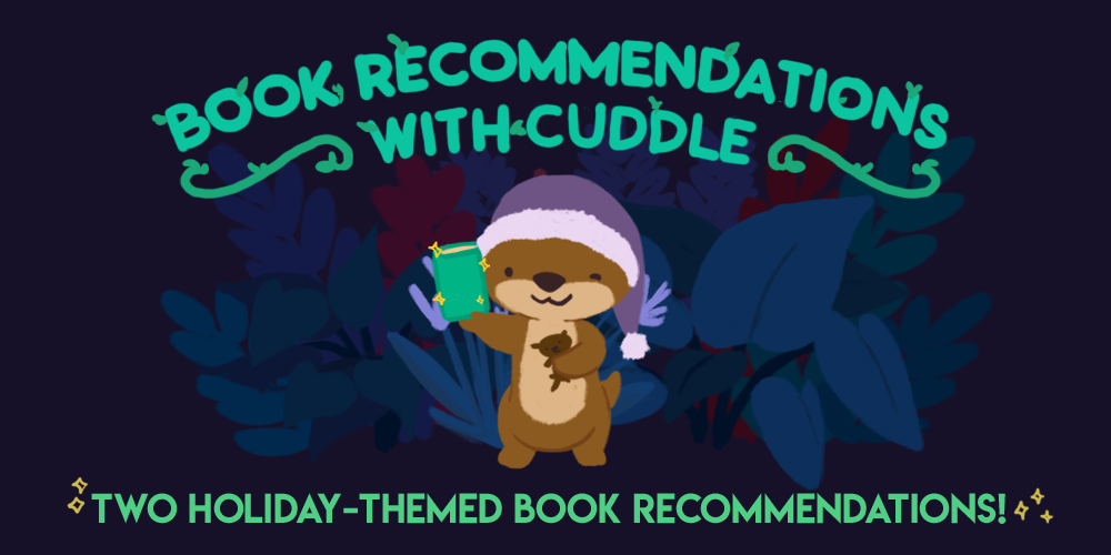 Book Recommendations with Cuddle: Two Holiday-Themed Book REcommendations! Image: Cuddle the brown otter wearing a pajama hat, holding up a book.