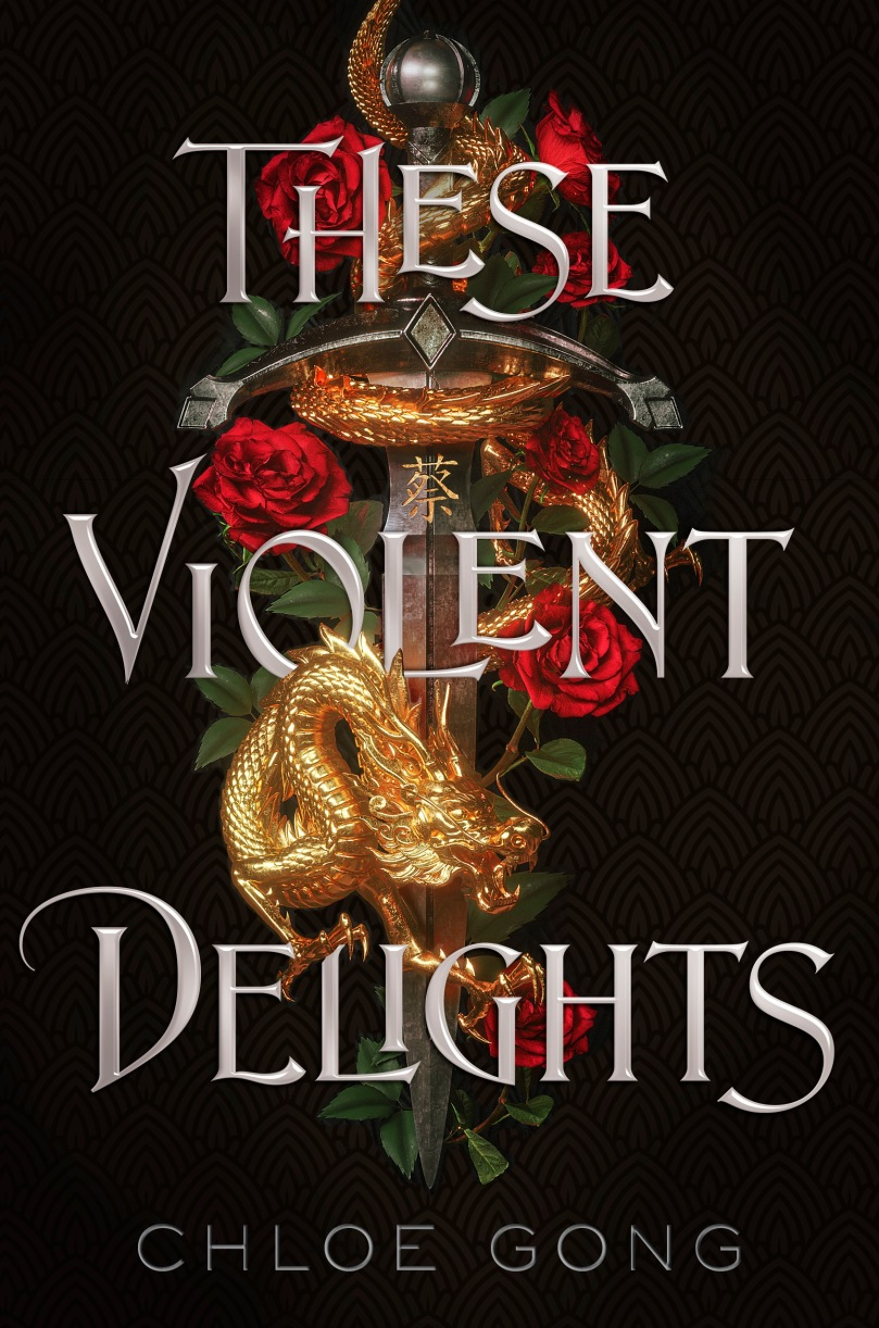 Book Cover of These Violent Delights by Chloe Gong. A golden dragon wrapped around a dagger that is decorated with roses and leaves.
