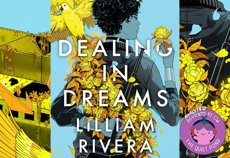 Dealing in Dreams by Lilliam Rivera, analysed by CW, The Quiet Pond