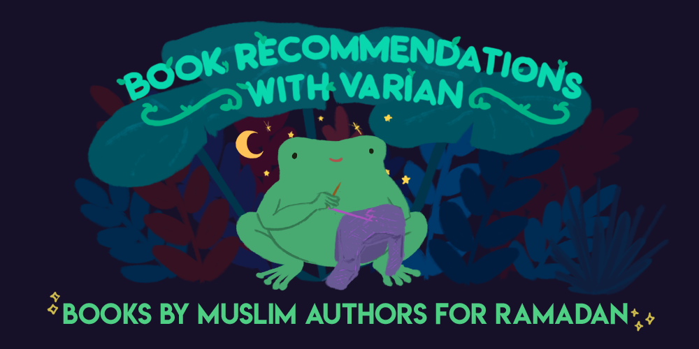 Book Recommendations with Varian: Books by Muslim Authors for Ramadan. An illustration of Varian the toad, sewing, with a moon and stars behind them.