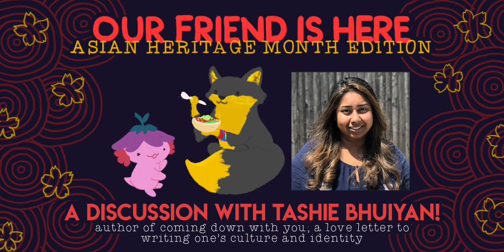 Our Friend is Here: Asian Heritage Month Edition. Author interview with Lyla Lee, author of the Mindy Kim series; on the inspiration behind mindy kim and writing in korean culture. illustration of xiaolong the axolotl, her arms out wide as if she is showing off something, with tashie bhuiyan as a gray and gold fox holding a burrito bowl