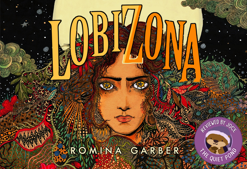Lobizona by Romina Garber. A badge at the bottom-left that says, 'Reviewed by Joce, The Quiet Pond'. In the centre is a image of Cuddle wearing a pajama hat.