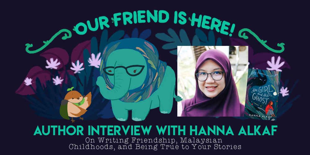 the girl and the ghost hanna alkaf author interview malaysian friendship childhood the quiet pond