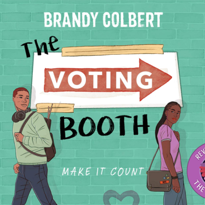 The Voting Booth by Brandy Colbert. Tagline: Make it count. A badge at the bottom-left that says, 'Reviewed by CW, The Quiet Pond'. In the centre is a image of Xiaolong, the pink axolotl wearing a flower hat, waving at you.