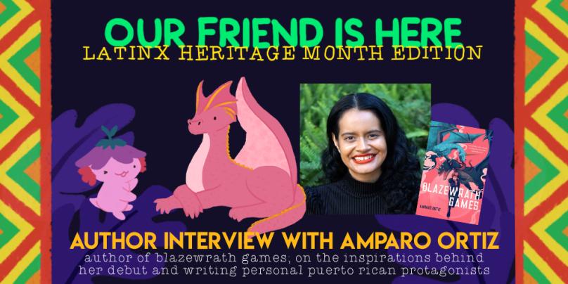 amparo ortiz blazewrath games our friend is here the quiet pond author interview