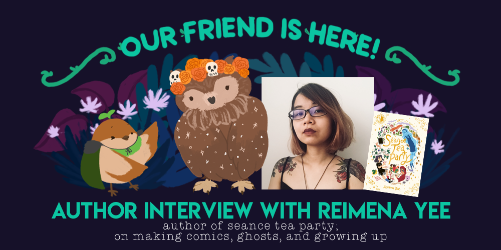 Our Friend is Here! An Interview with Reimena Yee, Author of Séance Tea Party; On Making Comics, Ghosts, & Growing Up. Illustration of Sprout the sparrow, wings out wide and showing off Reimena Yee as a own wearing a flower and skull crown.
