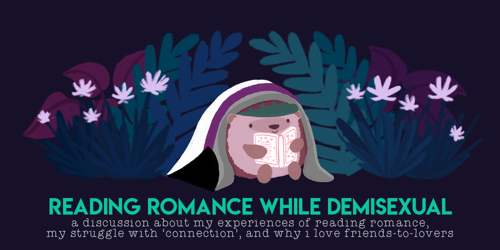 An illustration of Amina the hedgehog, reading a romance book with hearts on it, while under a snug demisexual flag blanket. Title: Reading romance while demisexual. A discussion about my experiences of reading romance, my struggle with connection, and why i love friends to lovers.